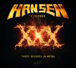 2016: Hansen & Friends - XXX Three Decades In Metal (CD)